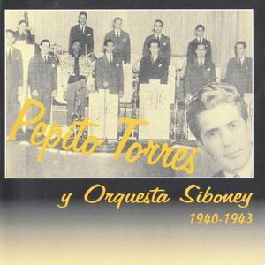 pepito-torres-y-orquesta-siboney-1940-1943