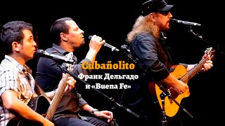 Cubañolito — Buena Fe y Frank Delgado