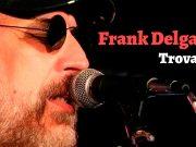 Trovatur — Frank Delgado